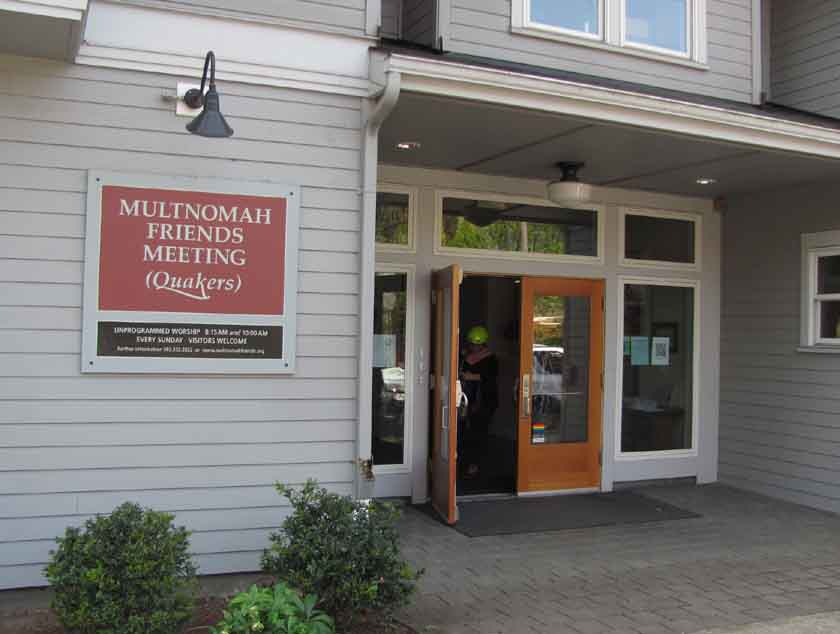 "The Multnomah Quaker Meetinghouse adheres to an ""open door"" policy."